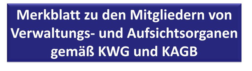 Merkblatt zu den Mitgliedern von Verwaltungs- und Aufsichtsorganen gemäß KWG und KAGB